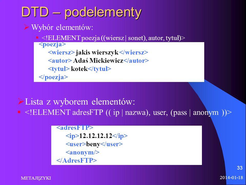 DTD – podelementy Lista z wyborem elementów: Wybór elementów: