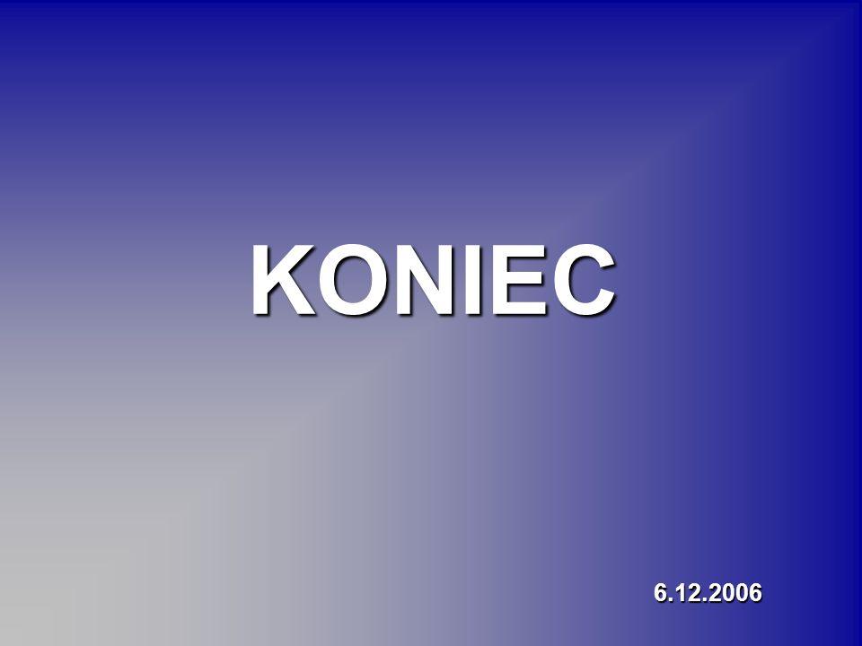 KONIEC 6.12.2006