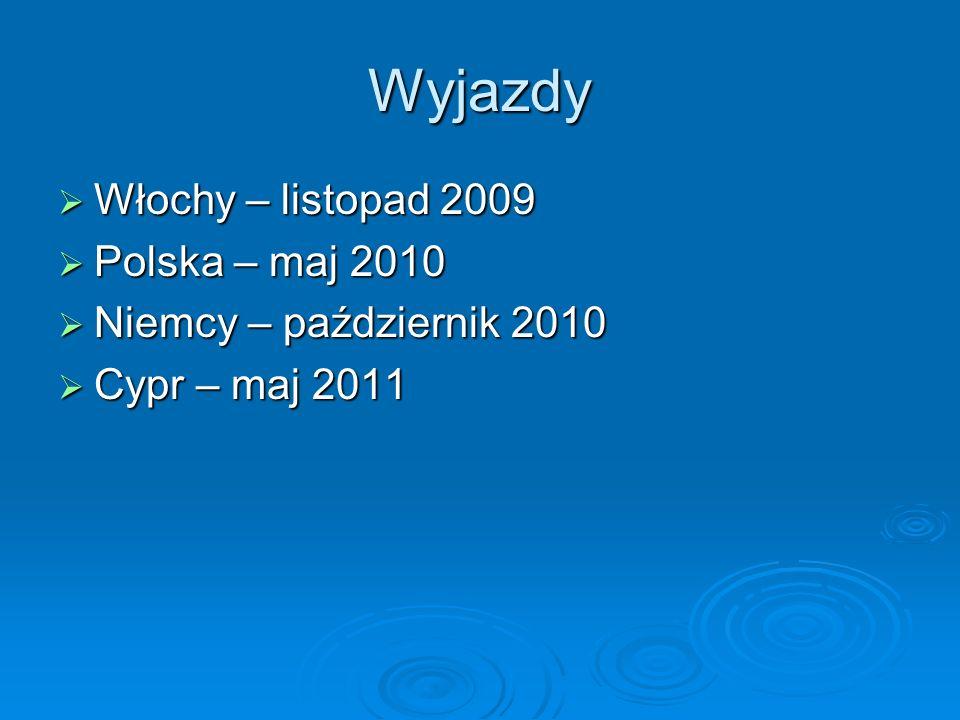 Wyjazdy Włochy – listopad 2009 Polska – maj 2010