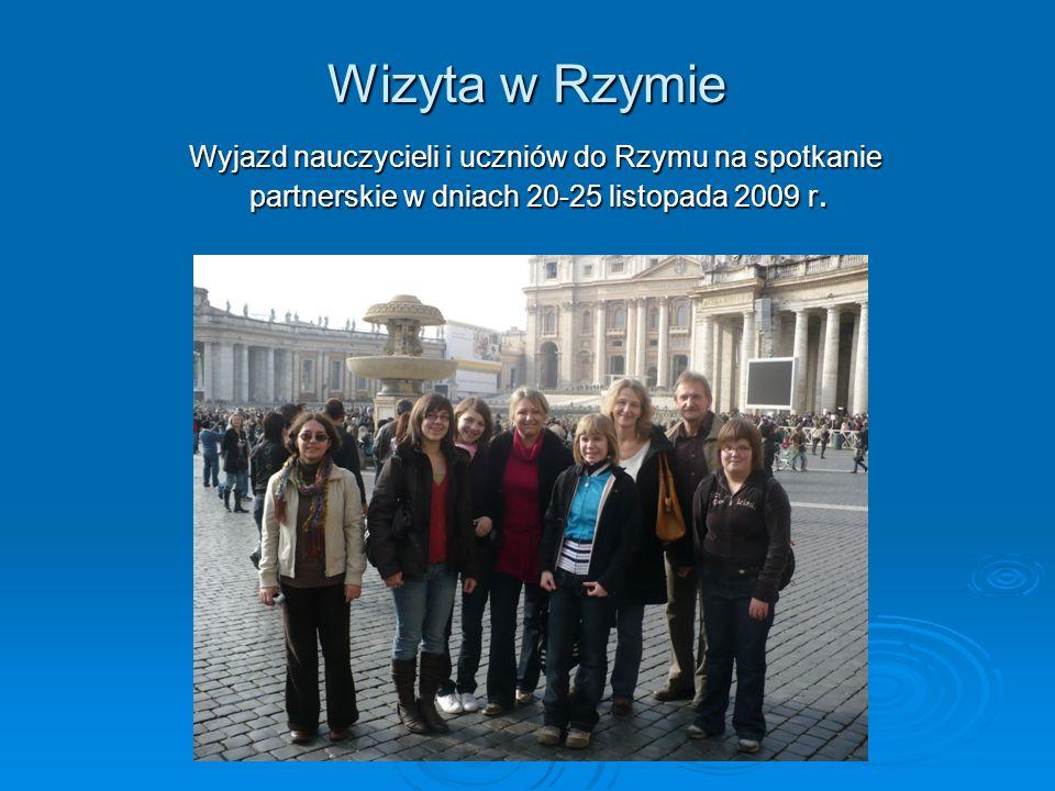 Wizyta w Rzymie Wyjazd nauczycieli i uczniów do Rzymu na spotkanie partnerskie w dniach 20-25 listopada 2009 r.
