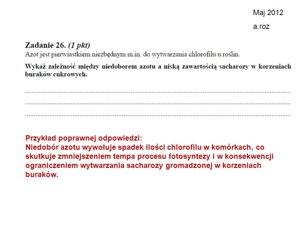 Maj 2012 a.roz. Przykład poprawnej odpowiedzi: