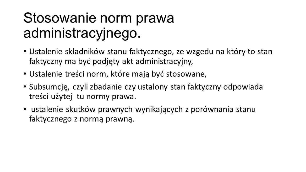 Stosowanie norm prawa administracyjnego.
