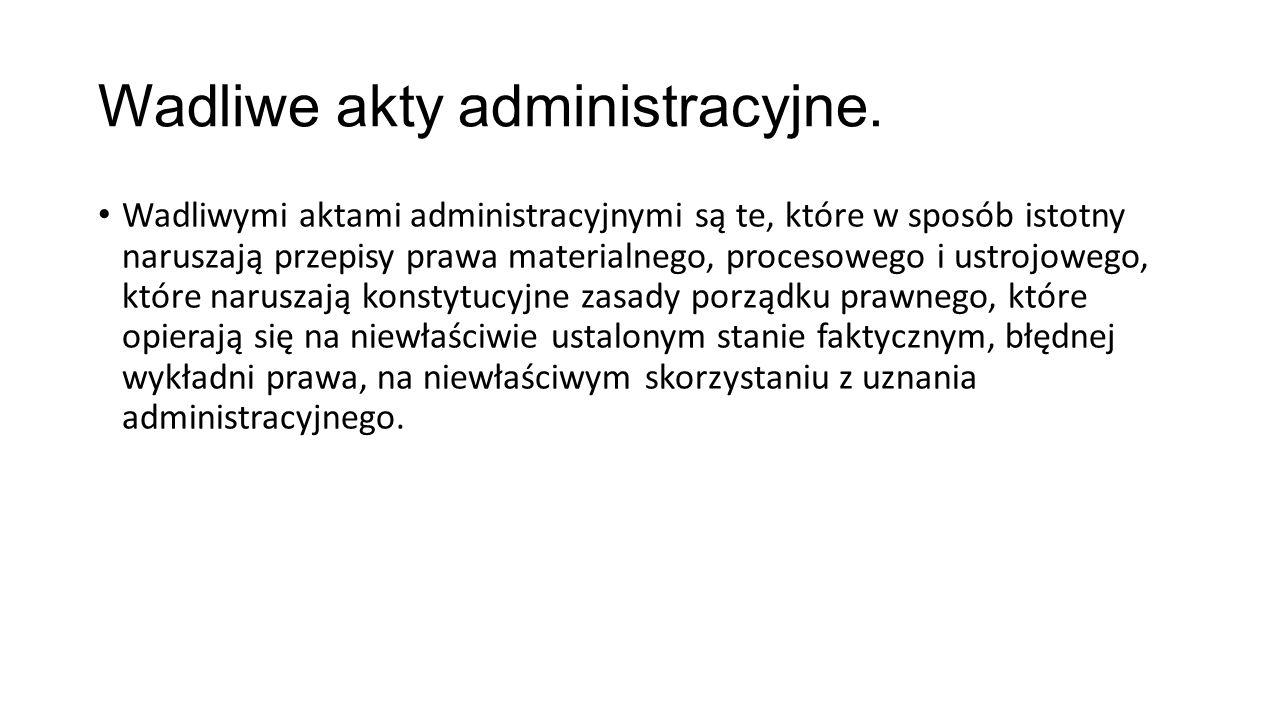 Wadliwe akty administracyjne.