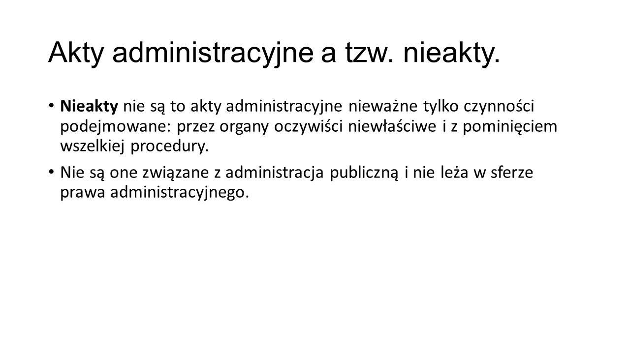 Akty administracyjne a tzw. nieakty.