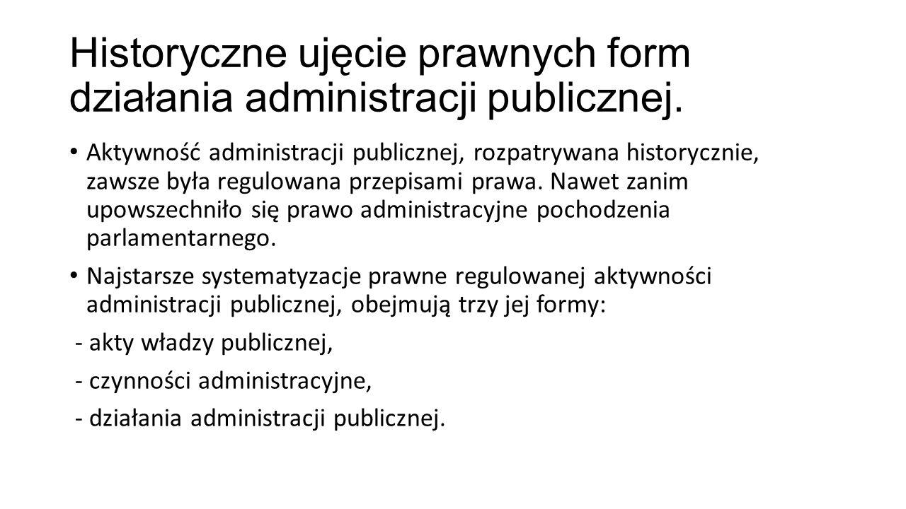 Historyczne ujęcie prawnych form działania administracji publicznej.