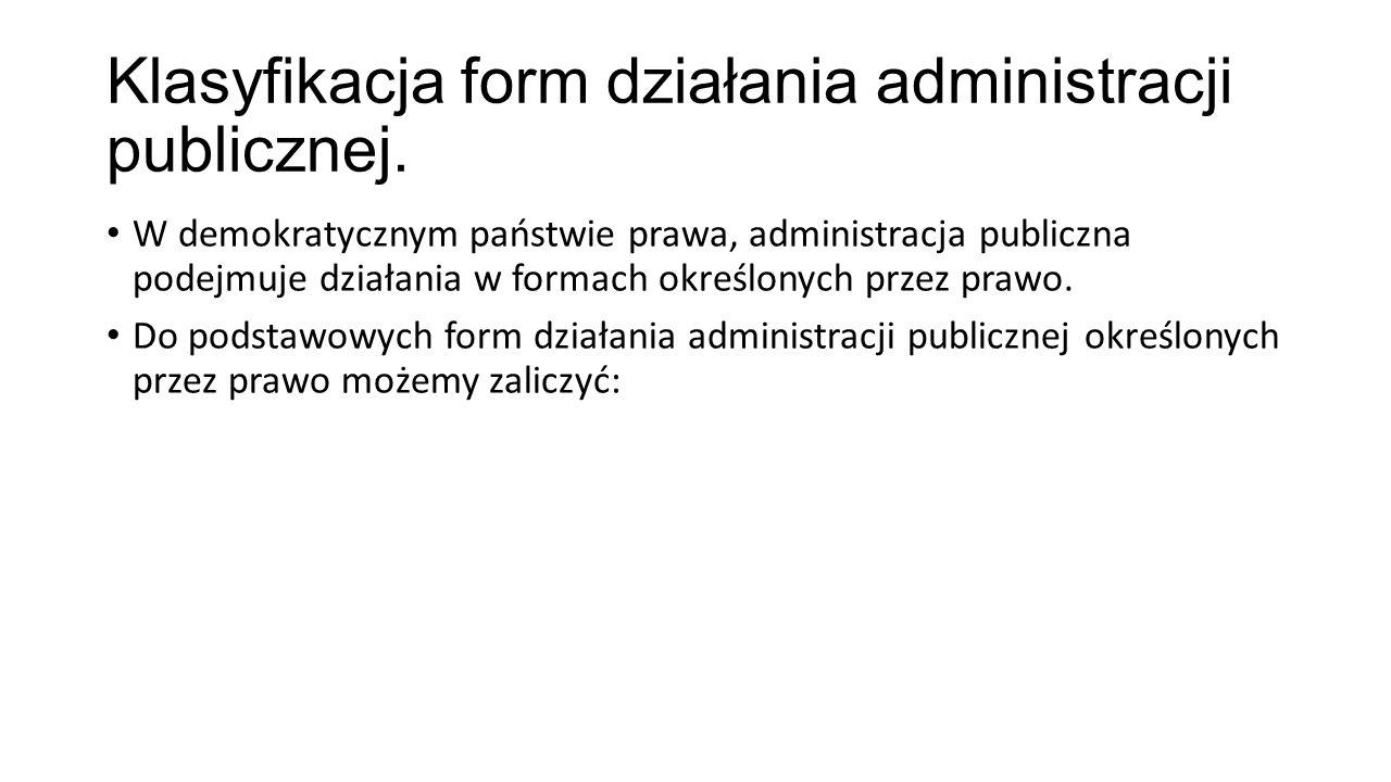 Klasyfikacja form działania administracji publicznej.