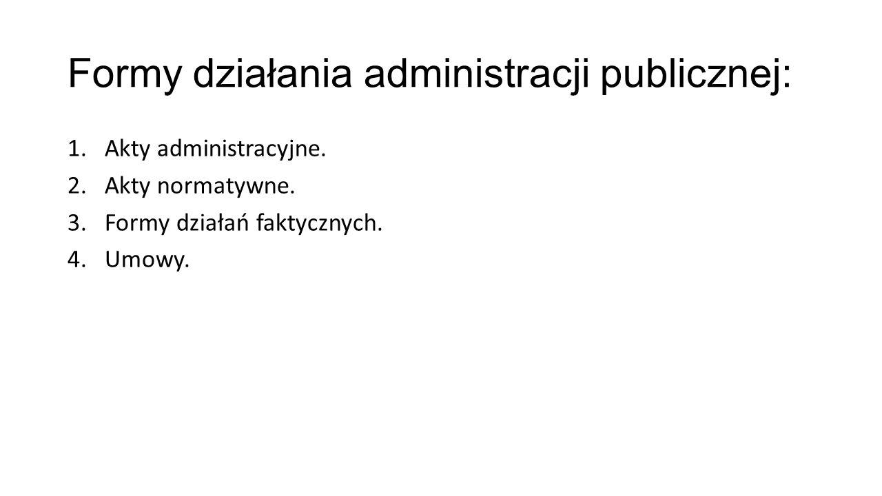 Formy działania administracji publicznej: