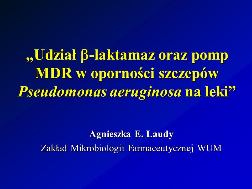 Agnieszka E. Laudy Zakład Mikrobiologii Farmaceutycznej WUM