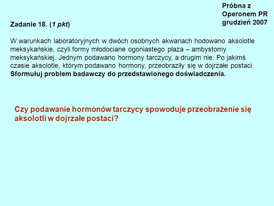 Próbna z Operonem PR grudzień 2007. Zadanie 18. (1 pkt)