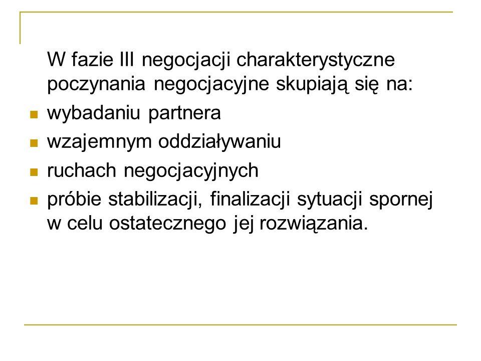 W fazie III negocjacji charakterystyczne poczynania negocjacyjne skupiają się na: