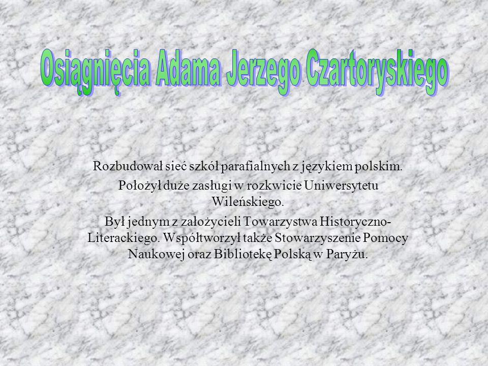 Osiągnięcia Adama Jerzego Czartoryskiego