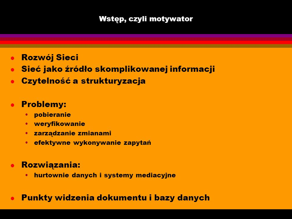 Sieć jako źródło skomplikowanej informacji Czytelność a strukturyzacja