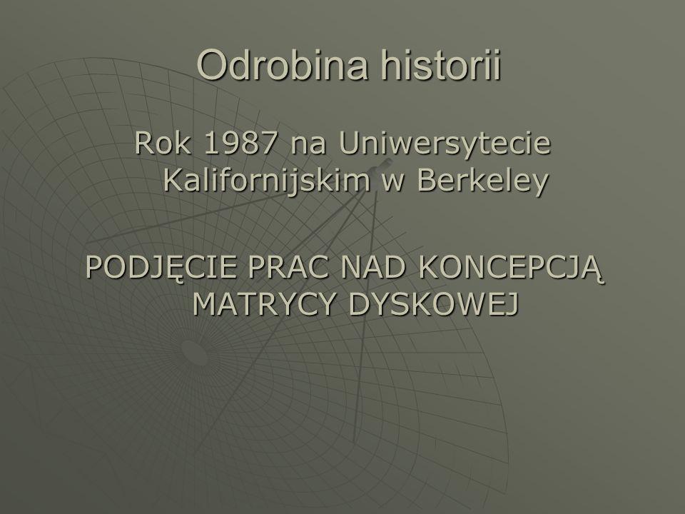 Odrobina historii Rok 1987 na Uniwersytecie Kalifornijskim w Berkeley
