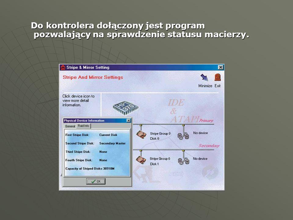 Do kontrolera dołączony jest program pozwalający na sprawdzenie statusu macierzy.