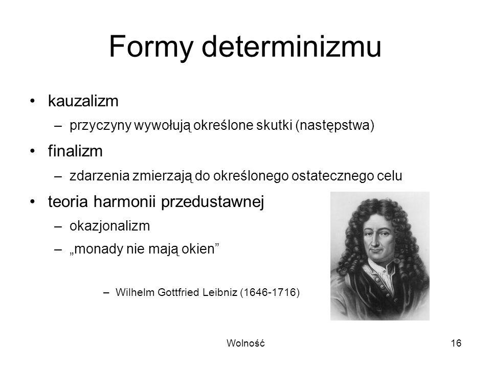 Formy determinizmu kauzalizm finalizm teoria harmonii przedustawnej