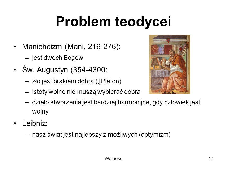 Problem teodycei Manicheizm (Mani, 216-276): Św. Augustyn (354-4300: