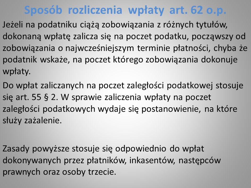 Sposób rozliczenia wpłaty art. 62 o.p.