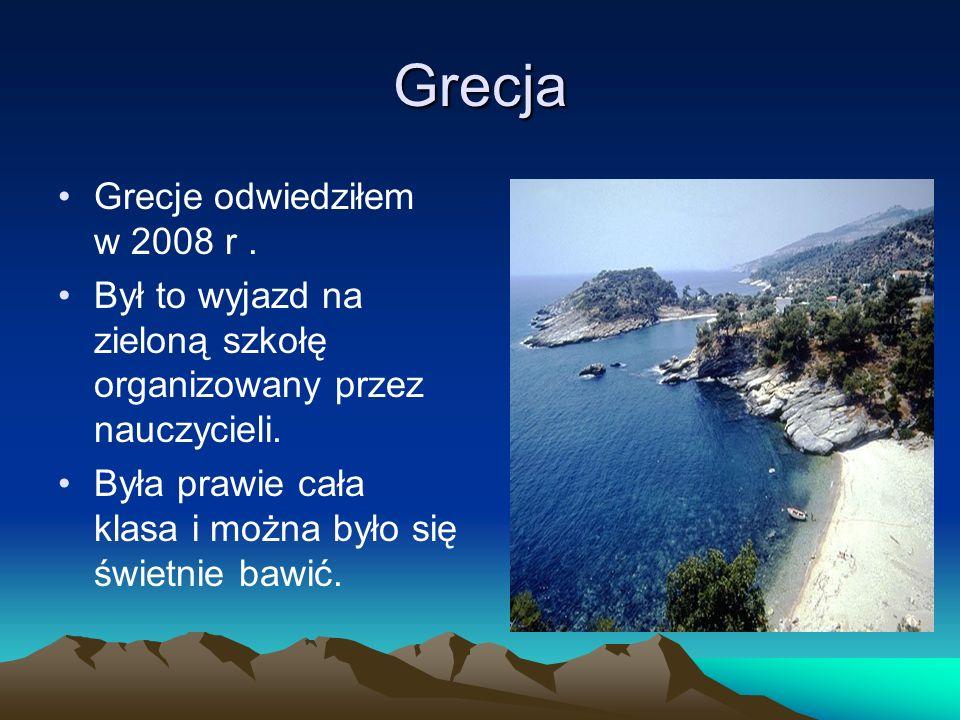 Grecja Grecje odwiedziłem w 2008 r .
