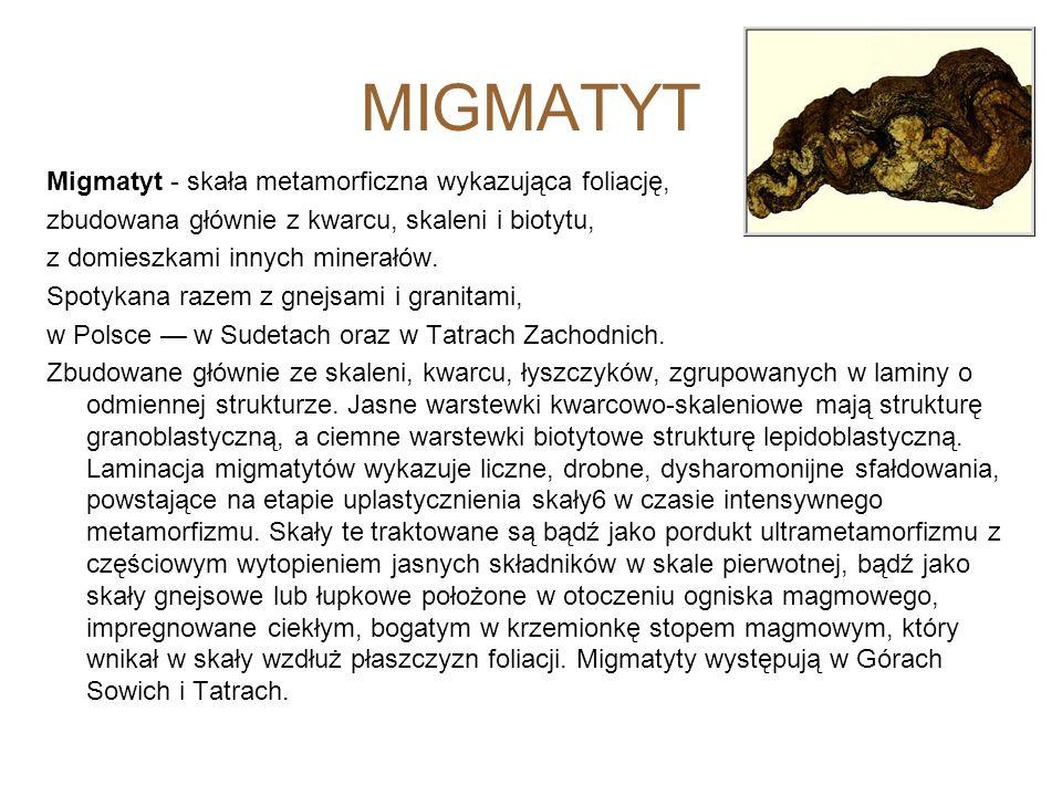 MIGMATYT Migmatyt - skała metamorficzna wykazująca foliację,
