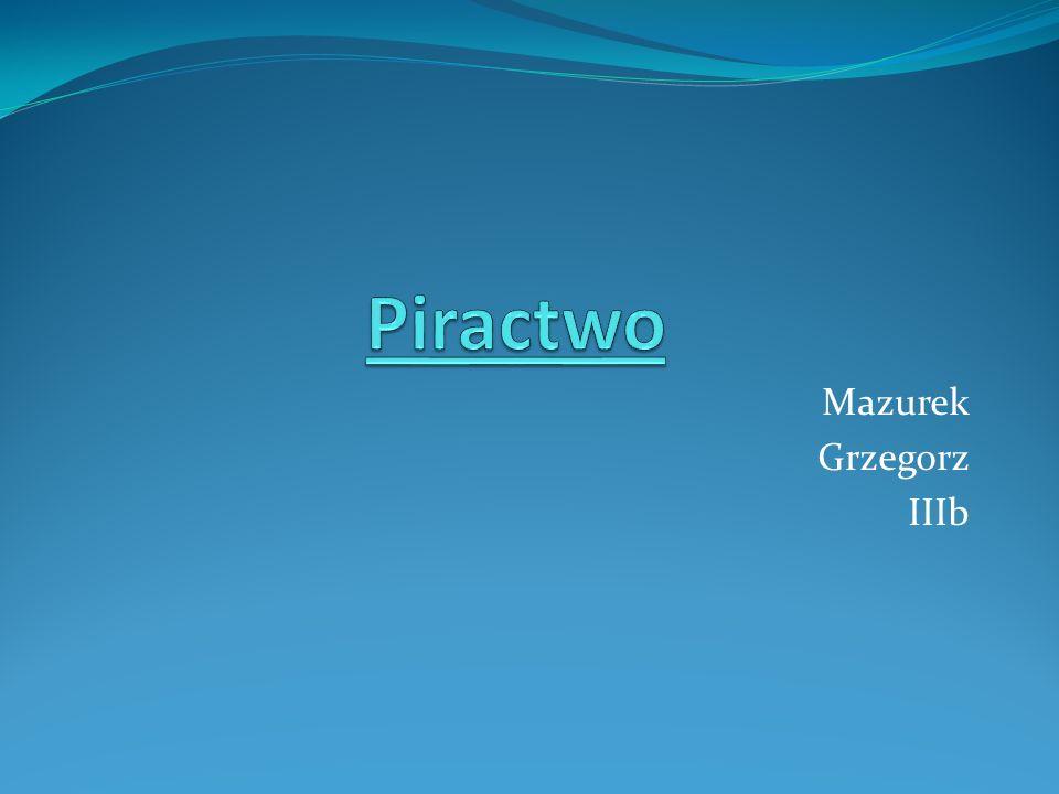Piractwo Mazurek Grzegorz IIIb