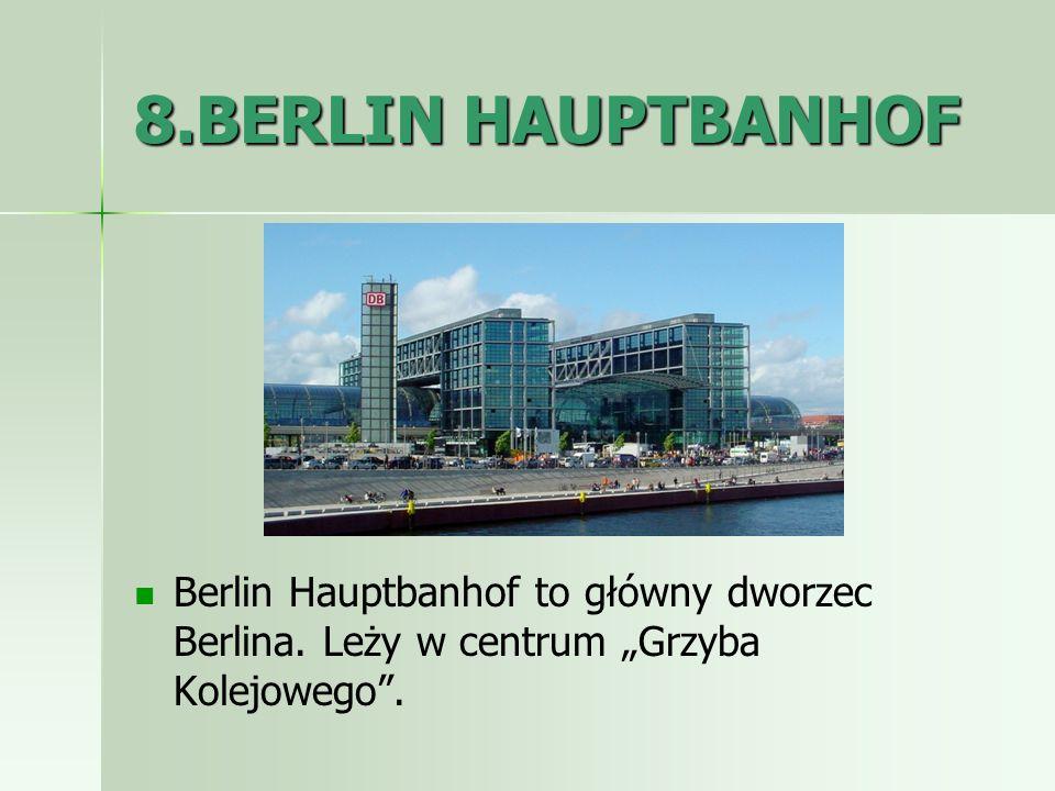8.BERLIN HAUPTBANHOFBerlin Hauptbanhof to główny dworzec Berlina.