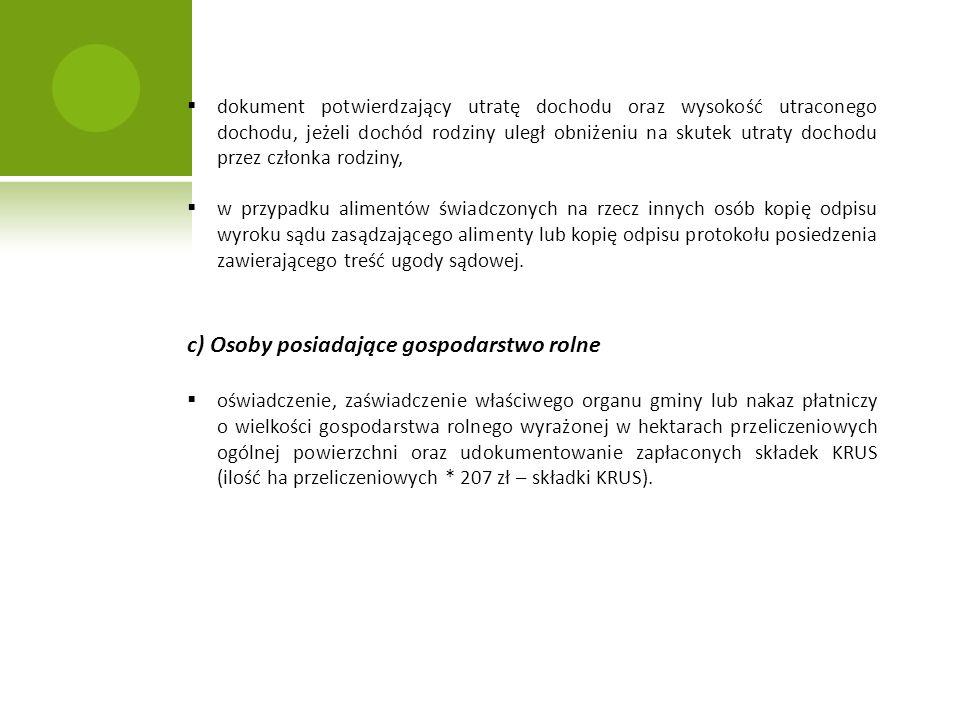 c) Osoby posiadające gospodarstwo rolne