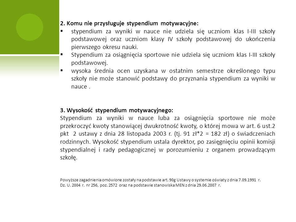 2. Komu nie przysługuje stypendium motywacyjne: