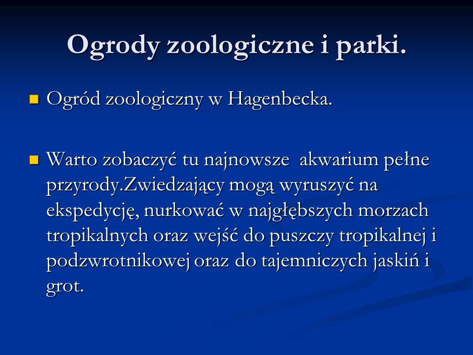 Ogrody zoologiczne i parki.
