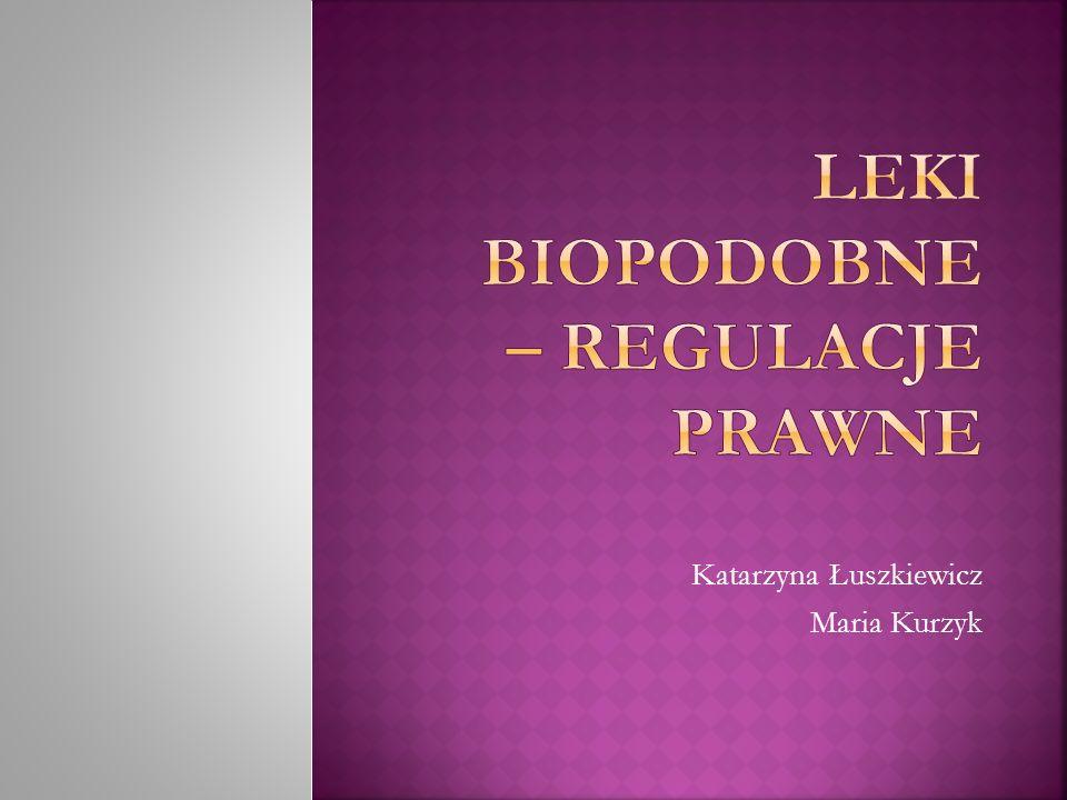 Leki biopodobne – regulacje prawne