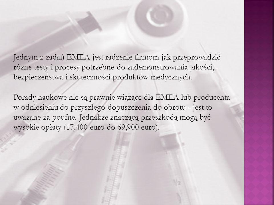 Jednym z zadań EMEA jest radzenie firmom jak przeprowadzić różne testy i procesy potrzebne do zademonstrowania jakości, bezpieczeństwa i skuteczności produktów medycznych.