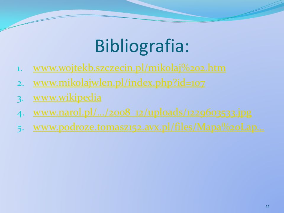 Bibliografia: www.wojtekb.szczecin.pl/mikolaj%202.htm