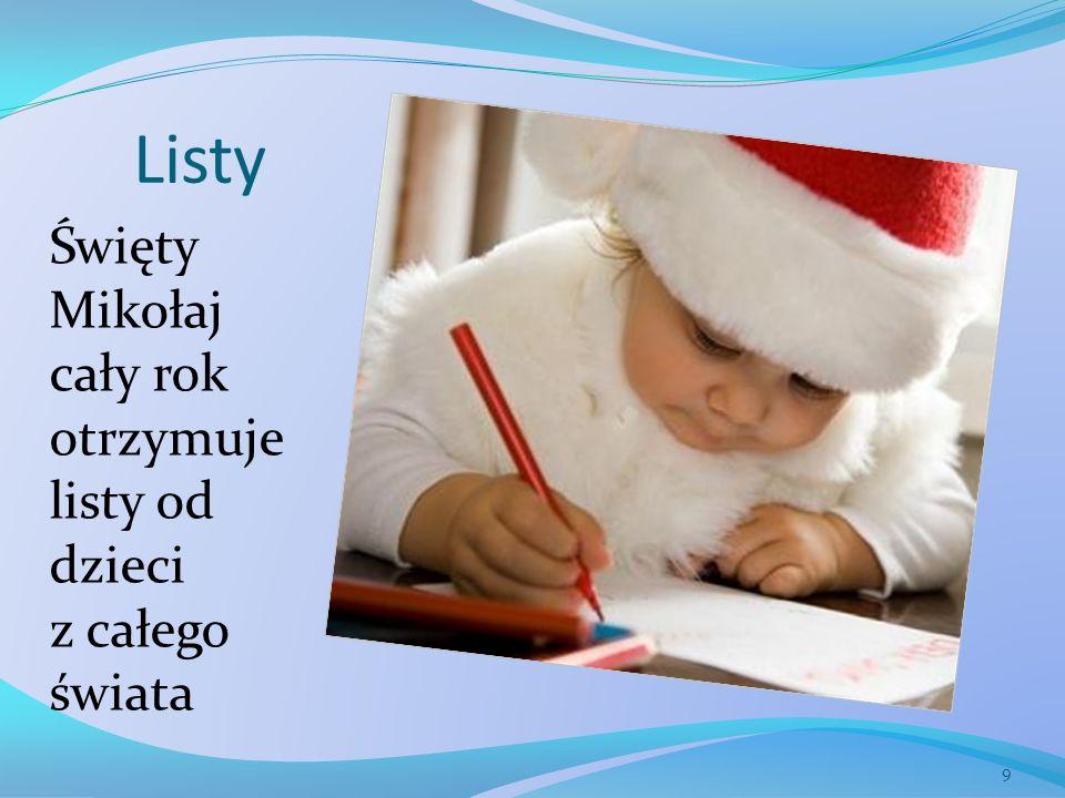 Listy Święty Mikołaj cały rok otrzymuje listy od dzieci z całego świata