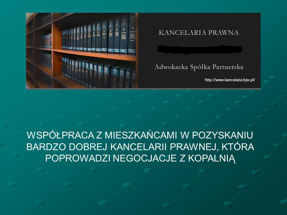 http://www.kancelaria-bjw.pl/ WSPÓŁPRACA Z MIESZKAŃCAMI W POZYSKANIU BARDZO DOBREJ KANCELARII PRAWNEJ, KTÓRA POPROWADZI NEGOCJACJE Z KOPALNIĄ.