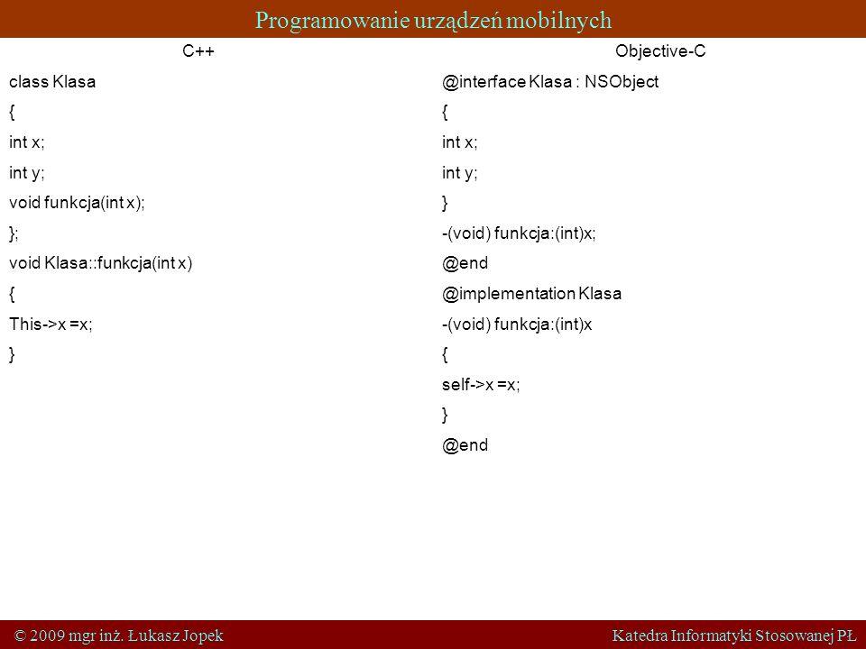 C++class Klasa. { int x; int y; void funkcja(int x); }; void Klasa::funkcja(int x) This->x =x; } Objective-C.