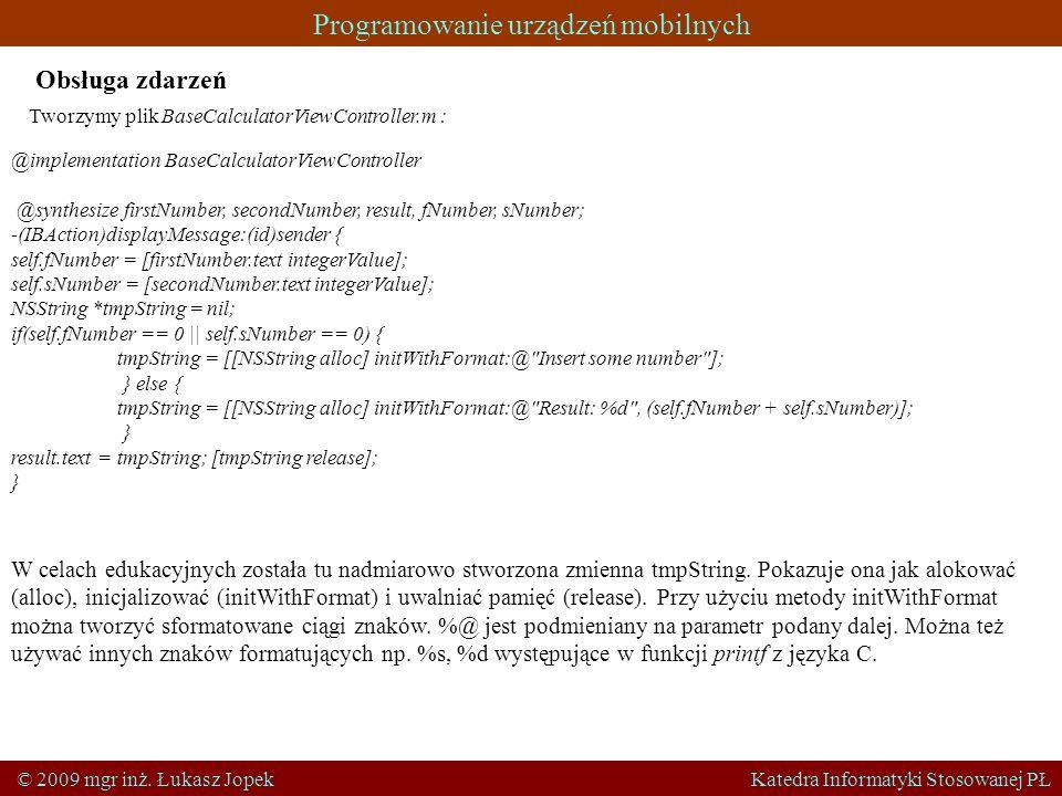 Obsługa zdarzeńTworzymy plik BaseCalculatorViewController.m : @implementation BaseCalculatorViewController.