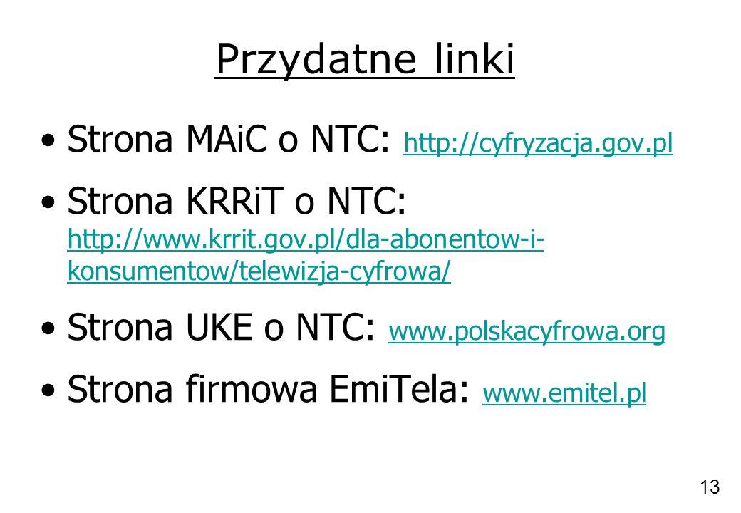 Przydatne linki Strona MAiC o NTC: http://cyfryzacja.gov.pl