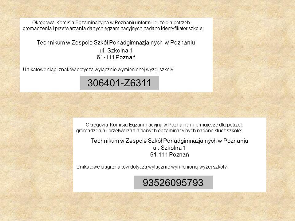 Okręgowa Komisja Egzaminacyjna w Poznaniu informuje, że dla potrzeb gromadzenia i przetwarzania danych egzaminacyjnych nadano identyfikator szkole: