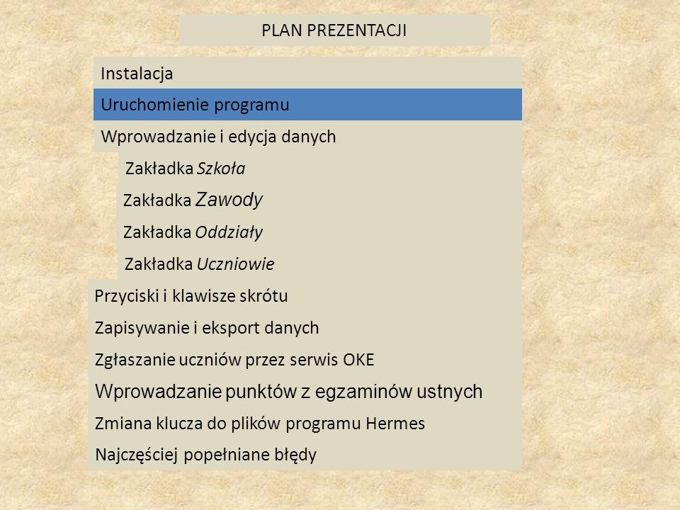 PLAN PREZENTACJIInstalacja. Uruchomienie programu. Wprowadzanie i edycja danych. Zakładka Szkoła. Zakładka Zawody.