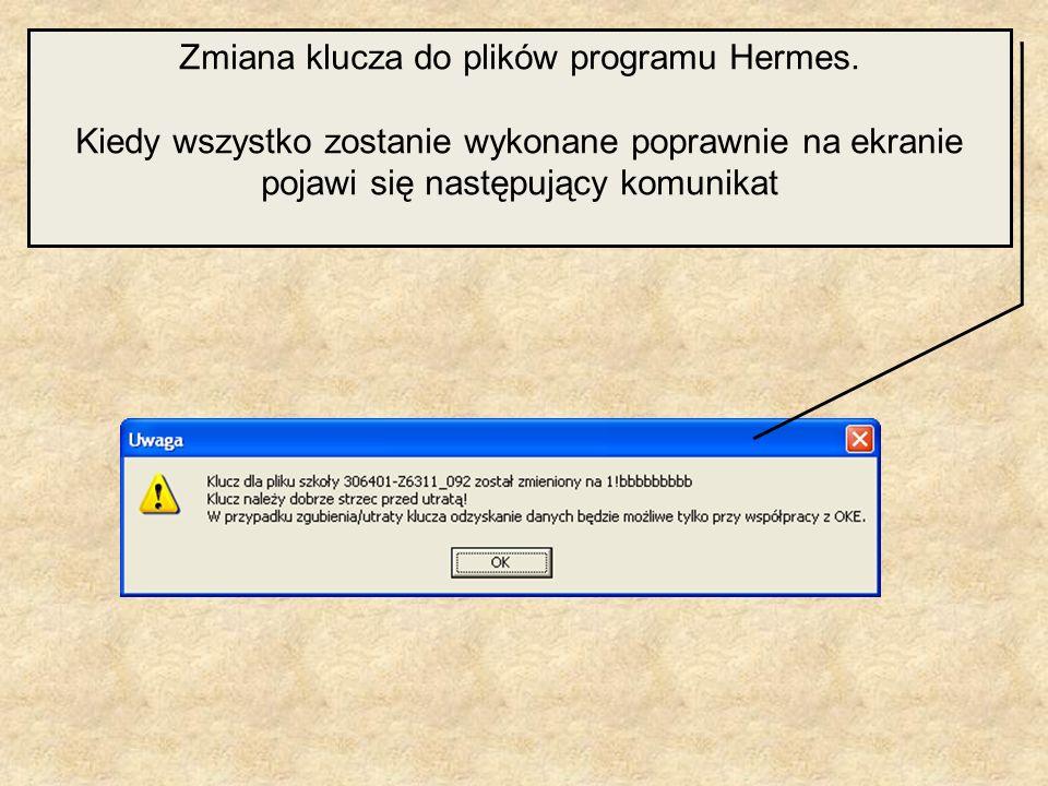 Zmiana klucza do plików programu Hermes.