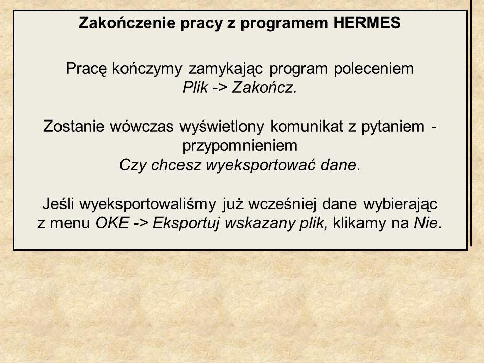 Zakończenie pracy z programem HERMES