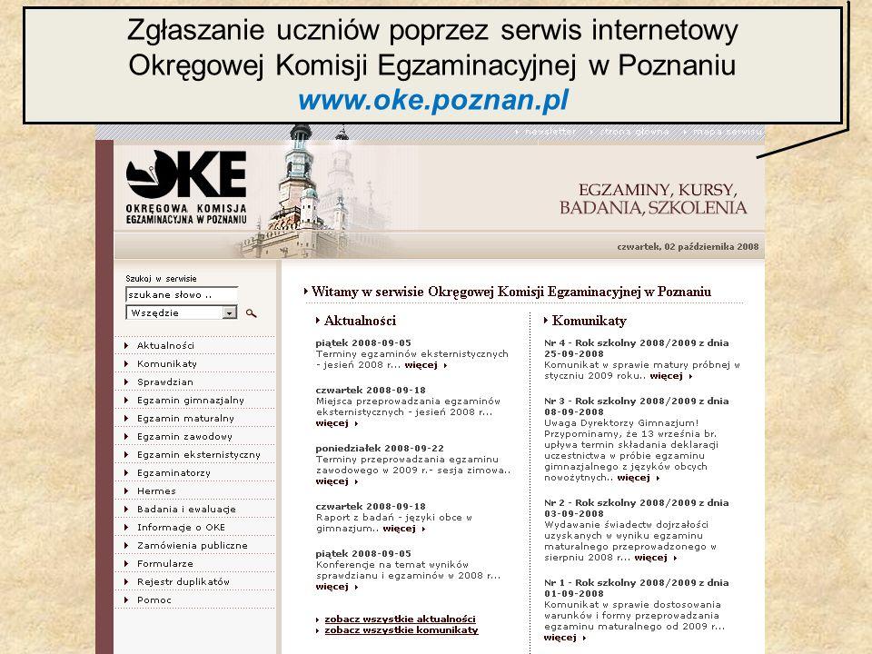Zgłaszanie uczniów poprzez serwis internetowy Okręgowej Komisji Egzaminacyjnej w Poznaniu www.oke.poznan.pl