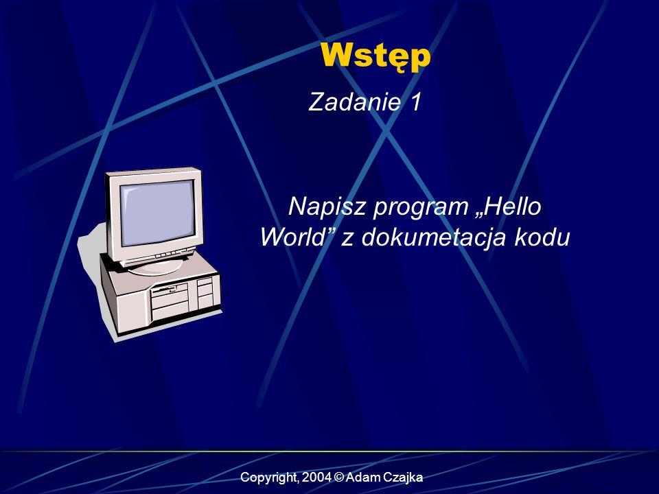 """Wstęp Zadanie 1 Napisz program """"Hello World z dokumetacja kodu"""