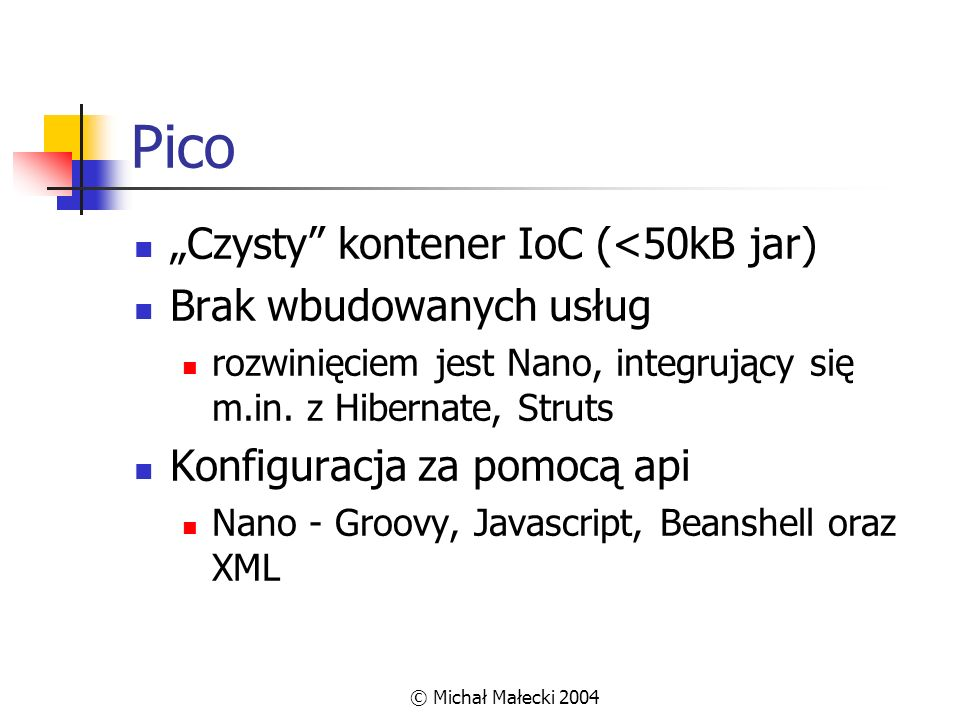 """Pico """"Czysty kontener IoC (<50kB jar) Brak wbudowanych usług"""