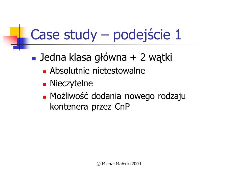 Case study – podejście 1 Jedna klasa główna + 2 wątki