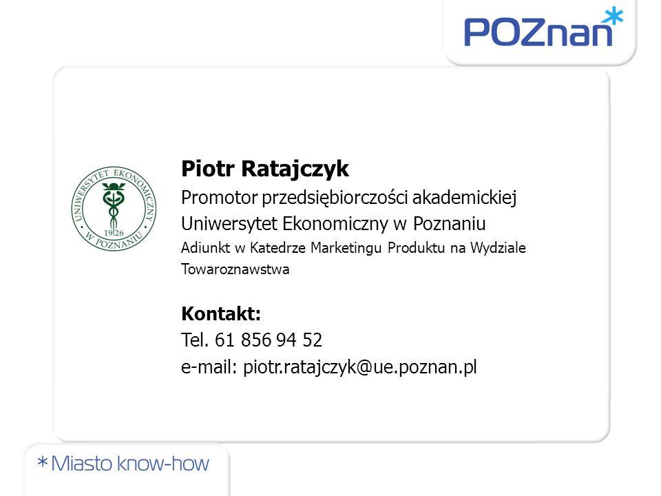 Piotr Ratajczyk Promotor przedsiębiorczości akademickiej