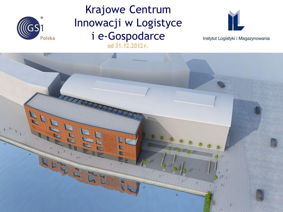 Krajowe Centrum Innowacji w Logistyce i e-Gospodarce od 31.12.2012 r.