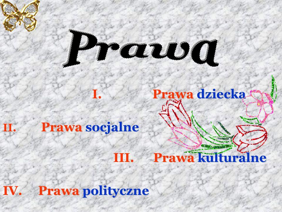 Prawa Prawa dziecka Prawa socjalne Prawa kulturalne Prawa polityczne