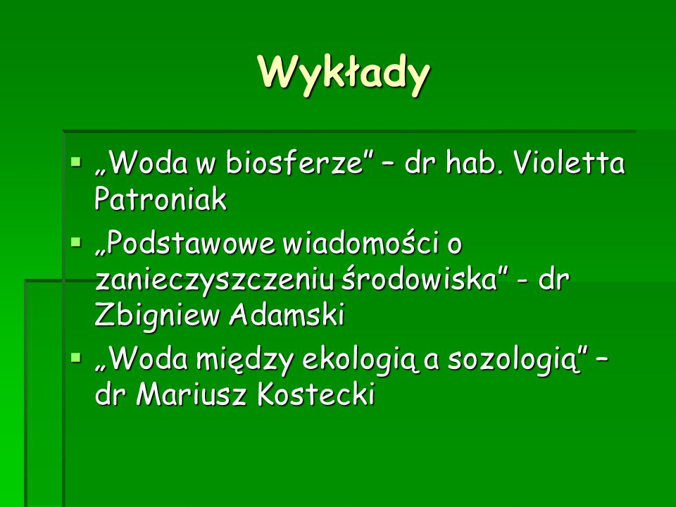 """Wykłady """"Woda w biosferze – dr hab. Violetta Patroniak"""