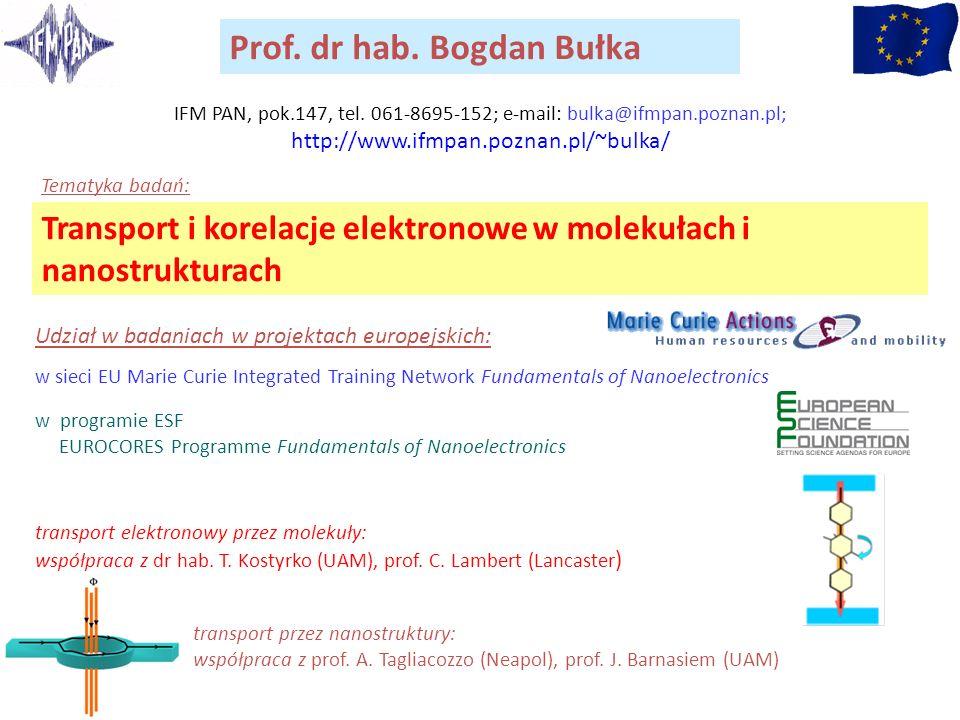 IFM PAN, pok.147, tel. 061-8695-152; e-mail: bulka@ifmpan.poznan.pl;
