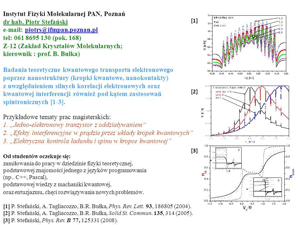 Instytut Fizyki Molekularnej PAN, Poznań dr hab. Piotr Stefański